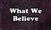 Calvary Gospel Church - What We Believe