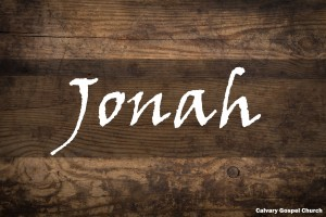 Jonah - Calvary Gospel Church