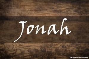 Jonah - Calvary Gospel Church